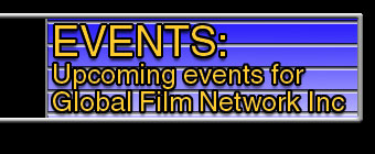 EVENTS: Upcoming events for Global Film Network INC